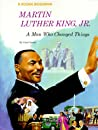 Martin Luther King, Jr.: A Man Who Changes Things