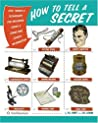 How to Tell a Secret: Tips, Tricks  Techniques for Breaking Codes  Conveying Covert Information