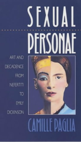Sexual Personae: Art and Decadence from Nefertiti to Emily Dickinson book cover