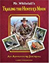Mr. Whitetail's Trailing the Hunter's Moon