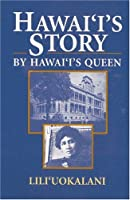 Hawaii's Story by Hawaii's Queen