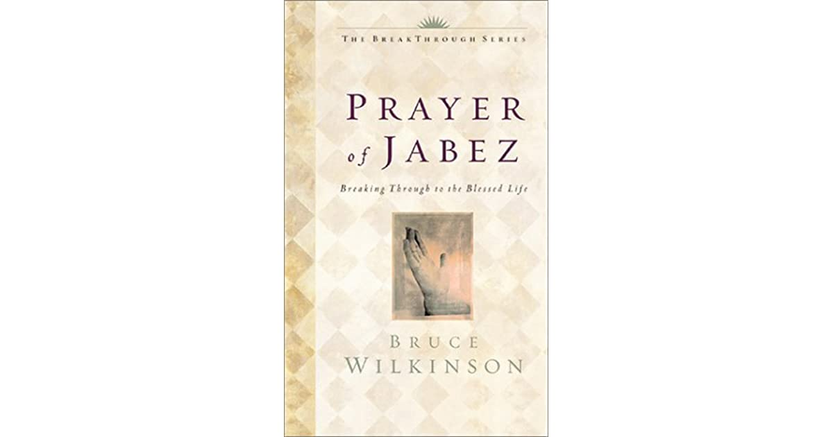 The Prayer of Jabez: Breaking Through to the Blessed Life by Bruce H