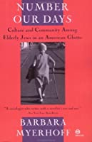 Number Our Days: Culture and Community Among Elderly Jews in an American Ghetto