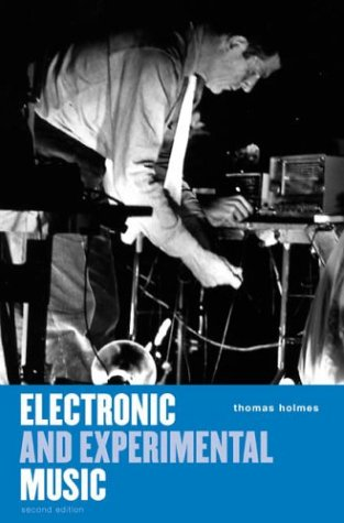 Electronic and Experimental Music by Thomas  Holmes