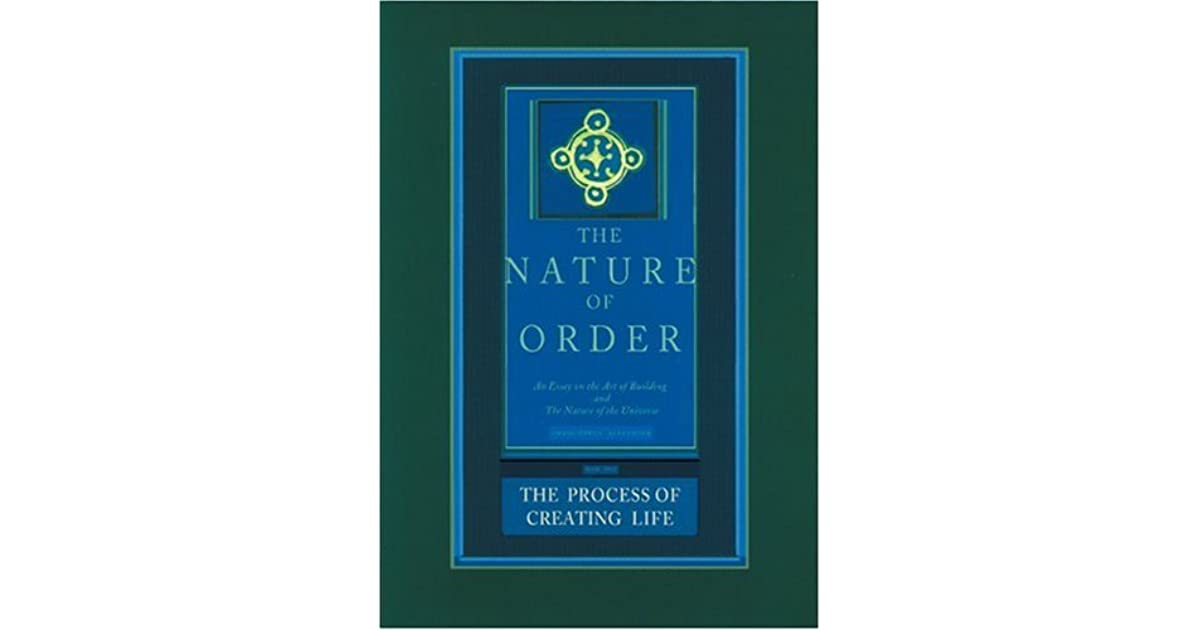 the nature of order an essay on the art of building The four books of the nature of order redefine architecture for the 21st century as a field, as a profession, as practice and as social philosophy  and building.