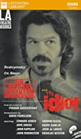 Dostoyevsky on Stage: The Brothers Karamazov and the Idiot