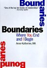Boundaries: Where You End And I Begin: How To Recognize And Set Healthy Boundaries
