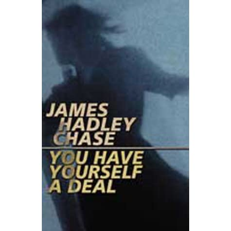 you have yourself a deal chase james hadley