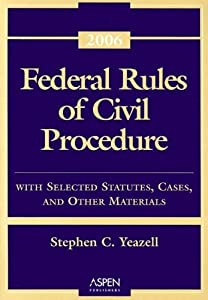Federal Rules of Civil Procedure: With Selected Statutes, Cases, and Other Materials