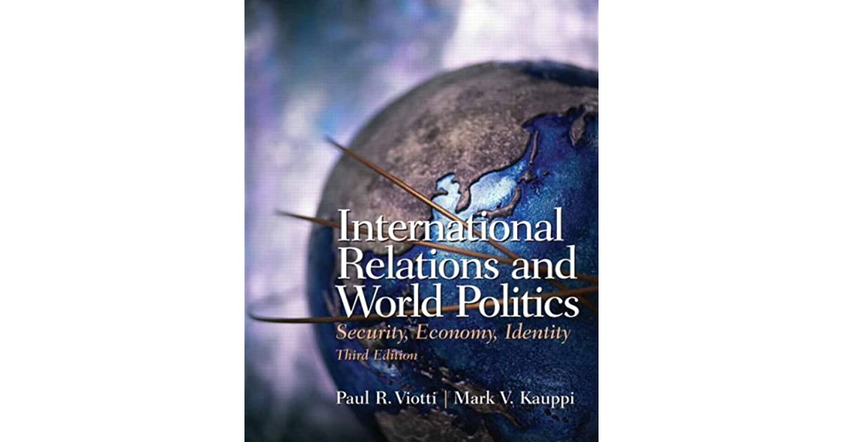 International relations and world politics security economy international relations and world politics security economy identity by paul r viotti fandeluxe Images