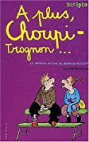 A plus, choupi-trognon... (Le Journal intime de Georgia Nicolson, #4)