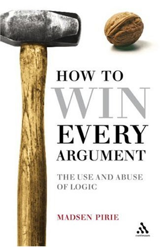 How to Win Every Argument- The Use