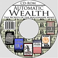 Automatic Wealth: The Secrets of the Millionaire Mind--Including: Acres of Diamonds by Russell H. Cornwell, As a Man Thinketh by James Allen, It Dare you! ... and Think and Grow Rich by Napoleon Hill