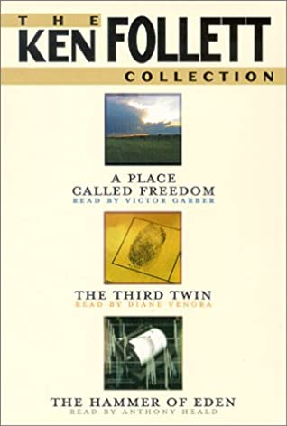 The Ken Follett Value Collection (A Place Called Freedom, The Third Twin, The Hammer of Eden)