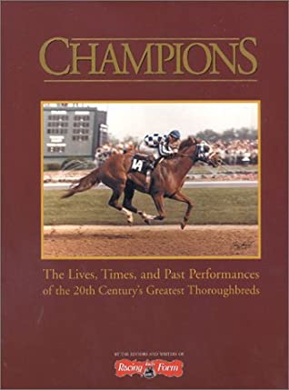Champions: The Lives, Times, and Past Performances of the 20th