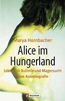 Alice im Hungerland. Leben mit Bulimie und Magersucht.