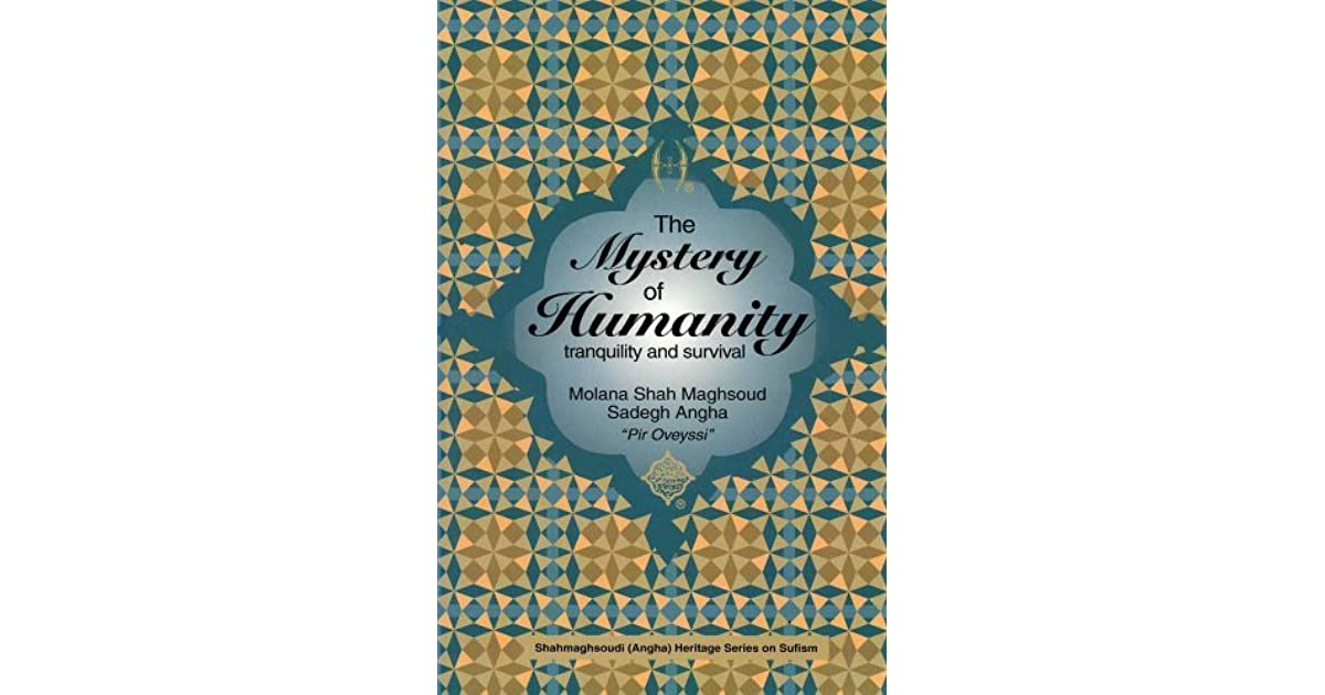 Ebook The Mystery Of Humanity By Sadegh Angha