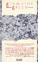 The Madwoman's Underclothes: Essays And Occasional Writings 1968 85