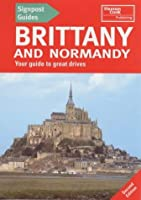 Brittany and Normandy: Your Guide to Great Drives (Signpost Guides)