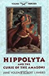 Hippolyta and the Curse of the Amazons (Young Heroes, #2)