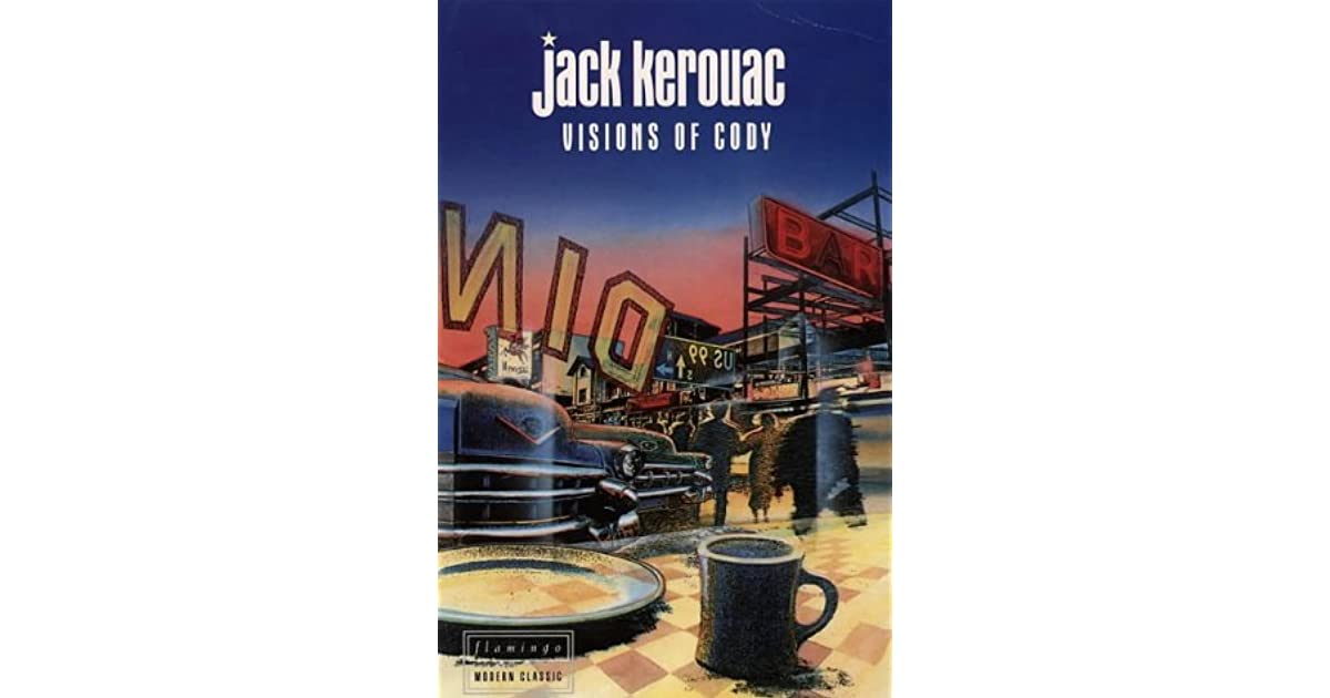 Visions Of Cody By Jack Kerouac border=
