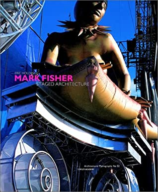 Staged Architecture: The Work of Mark Fisher