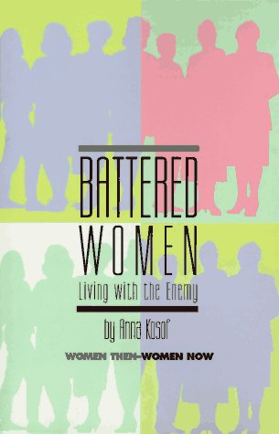 Battered Women, Living with the Enemy