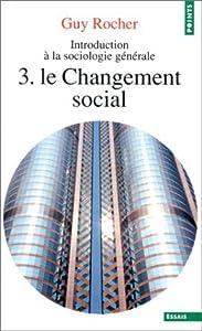Introduction à la sociologie générale, tome 3. Le changement social
