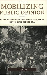 Mobilizing Public Opinion: Black Insurgency and Racial Attitudes in the Civil Rights Era