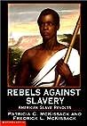 Rebels Against Slavery: American Slave Revolts