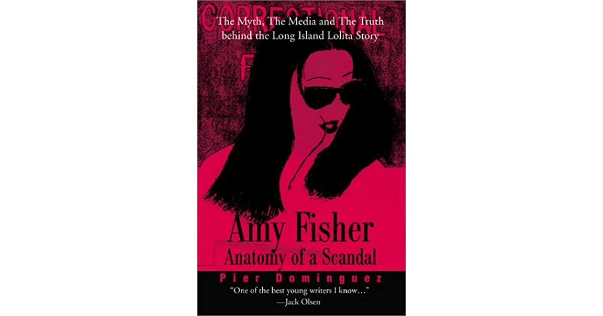 Amy Fisher Anatomy of a Scandal: The Myth, the Media and the Truth ...
