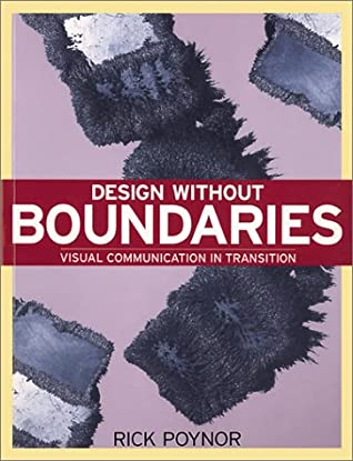 Design Without Boundaries Visual Communication In Transition By Rick Poynor
