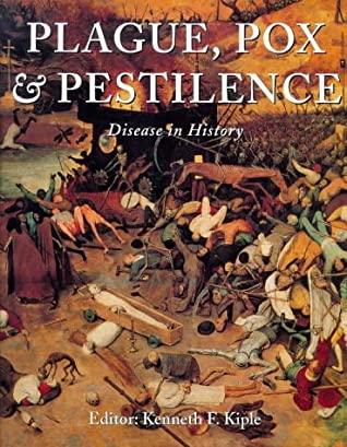 Plague, Pox & Pestilence: Disease In History