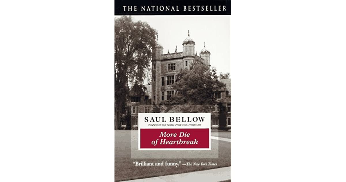 More Die of Heartbreak by Saul Bellow