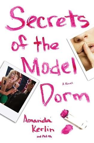 Secrets of the Model Dorm by Amanda Kerlin
