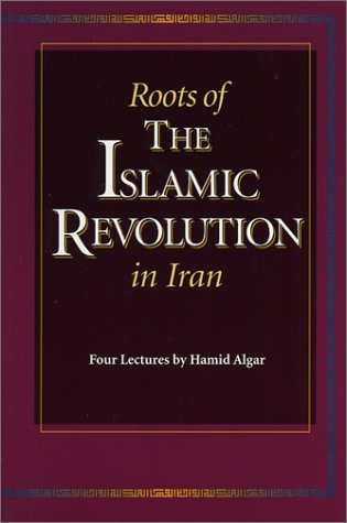 Roots of the Islamic Revolution in Iran