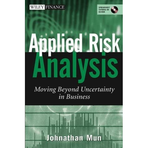 Applied Risk Analysis: Moving Beyond Uncertainty in Business (Wiley Finance)