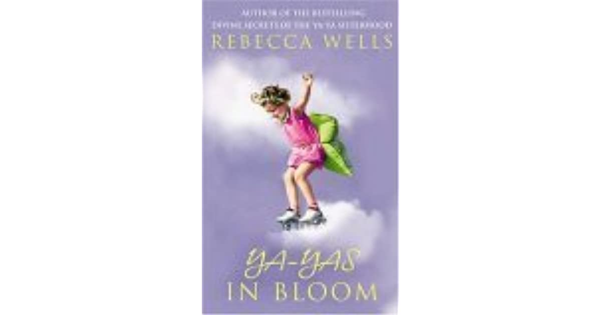 Ya-Yas in Bloom: A Novel (The Ya-Ya Series)
