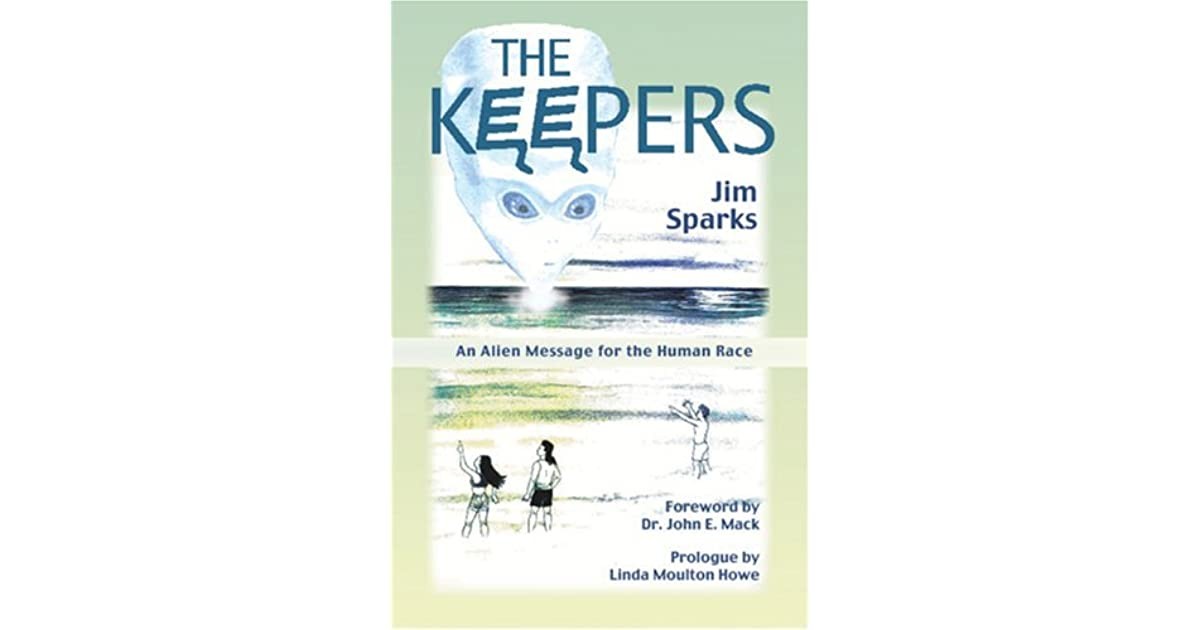 the keepers an alien message for the human race by jim sparks