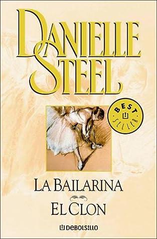 La Bailarina/El Clon by Danielle Steel