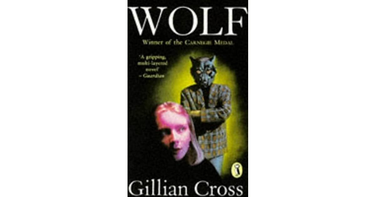 gillian cross wolf A new scheme of work for gillian cross' dystopian novel the sow contains ideas for lessons as well as suggested weekly extended writing tasks the resource also contains a full powerpoint of lessons with differentiated tasks and some eal activitiesbr .