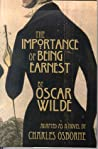 The Importance of Being Earnest: A Trivial Novel for Serious People