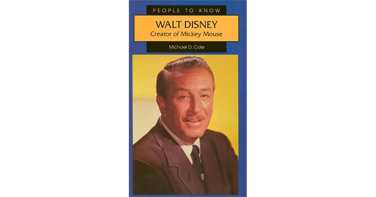 Walt Disney Creator Of Mickey Mouse By Michael D Cole