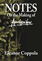 """Notes: On the Making of """"Apocalypse Now"""""""