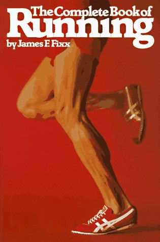 The Complete Book of Running by Jim Fixx