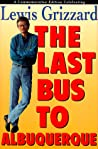 The Last Bus to Albuquerque: A Commemorative Edition Celebrating Lewis Grizzard