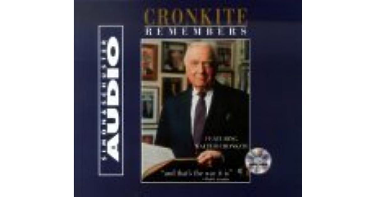 Walter Cronkite Remembers By Walter Cronkite