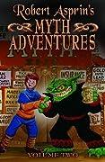 Robert Asprin's Myth Adventures Vol. 2 (Myth Adventures, #7-12)