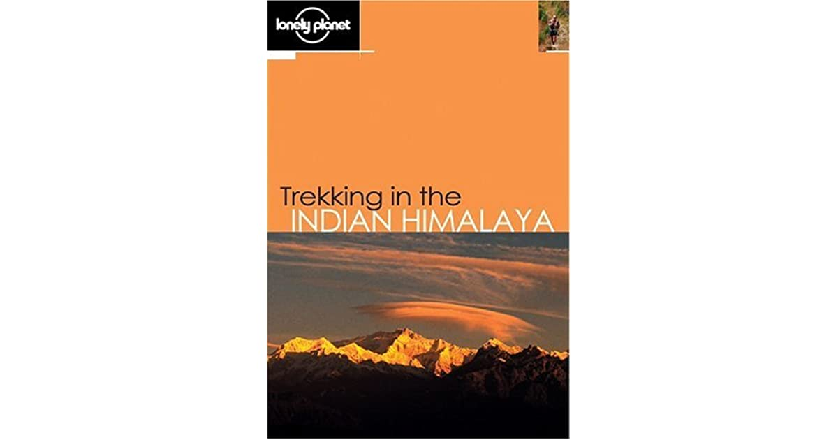Lonely Planet Trekking In The Indian Himalaya Pdf