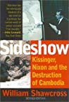 Sideshow: Kissinger, Nixon & the Destruction of Cambodia